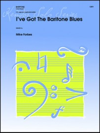 I've Got The Baritone Blues