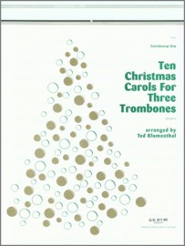 Ten Christmas Carols For Three Trombones (Digital Download Only)