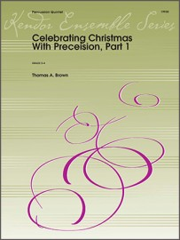 Celebrating Christmas With Precision, Part 1 (Digital Download Only)