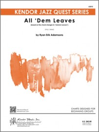 All 'Dem Leaves (based on the chord changes to 'Autumn Leaves')