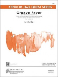 Groove Fever (based on the chord changes to 'Softly, As In A Morning Sunrise' by Sigmund Romberg)
