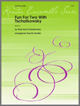 Fun For Two With Tschaikowsky (Digital Download Only)