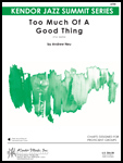 Too Much Of A Good Thing (Digital Download Only)