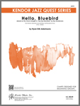 "Hello, Bluebird (based on the chord changes to ""Bye Bye Blackbird"" by Ray Henderson)"