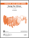 "Song For Silver (based on the chord changes to ""Song For My Father"" by Horace Silver)"